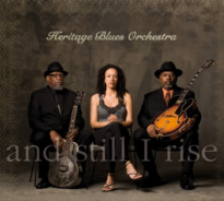 And Still I Rise, Heritage Blues Orchestra